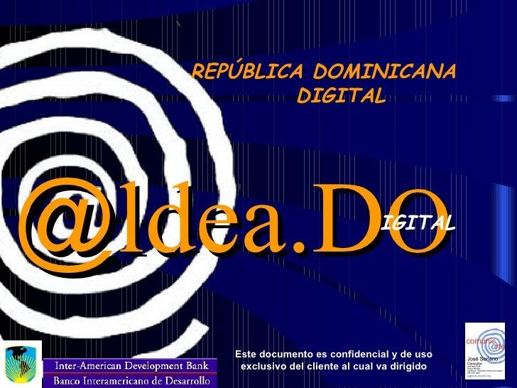 REPÚBLICA DOMINICANA DIGITAL @ ldea.D O IGITAL