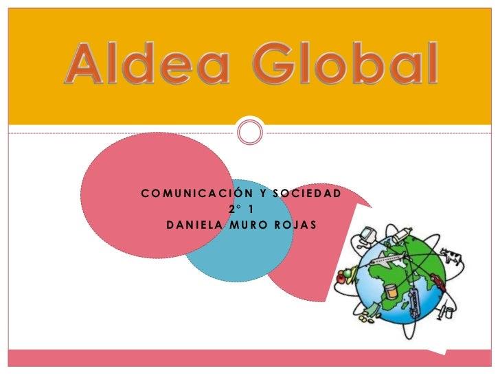 COMUNICACIÓN Y SOCIEDAD          2° 1  DANIELA MURO ROJAS