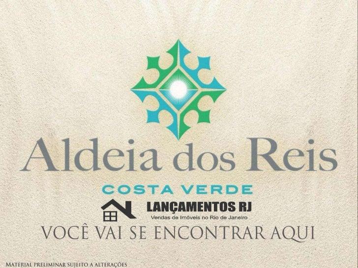 Aldeia dos Reis   www.lancamentosrj.com   Central de Atendimentos (21) 2510-3324