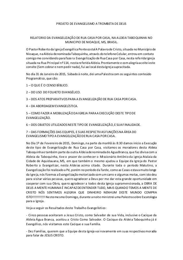 PROJETO DE EVANGELISMO A TROMBETA DE DEUS RELATORIO DA EVANGELIZAÇÃO DE RUA CASA POR CASA, NA ALDEIA TABOQUINHA NO MUNICIP...