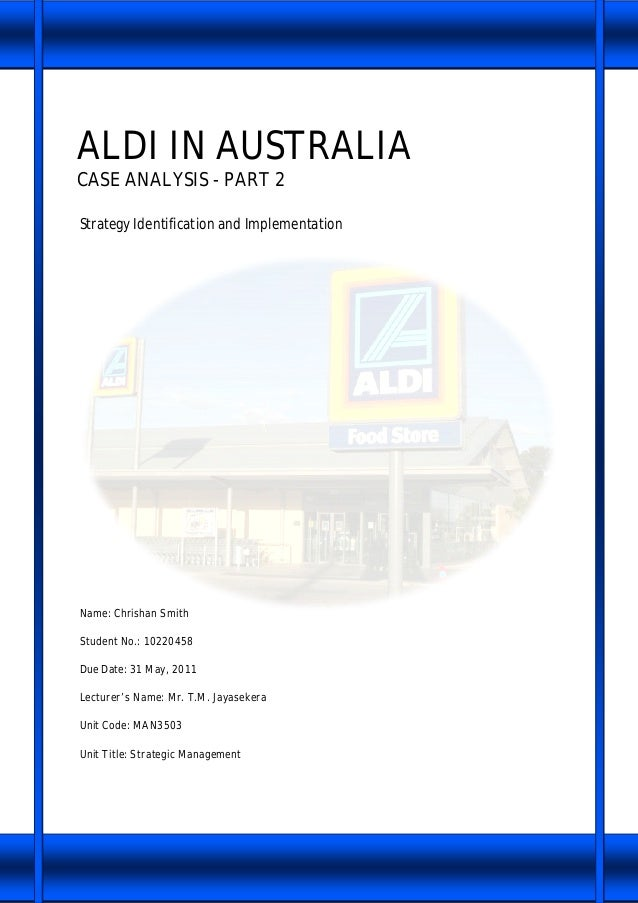 aldi strategy in australia Australia brazil canada china chile  despite the decision to close 32 stores in june and july, leaving aldi with  'we now have a strong strategy that will.