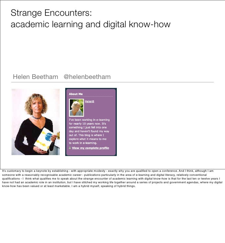 Strange Encounters:      academic learning and digital know-how       Helen Beetham @helenbeethamIt's customary to begin a...