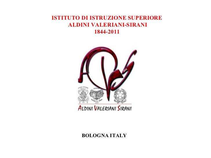 ISTITUTO DI ISTRUZIONE SUPERIORE ALDINI VALERIANI-SIRANI 1844-2011 BOLOGNA   ITALY