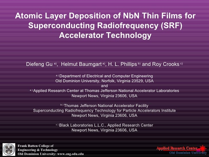 Atomic Layer Deposition of NbN Thin Films for Superconducting Radiofrequency (SRF) Accelerator Technology   Diefeng Gu  a)...