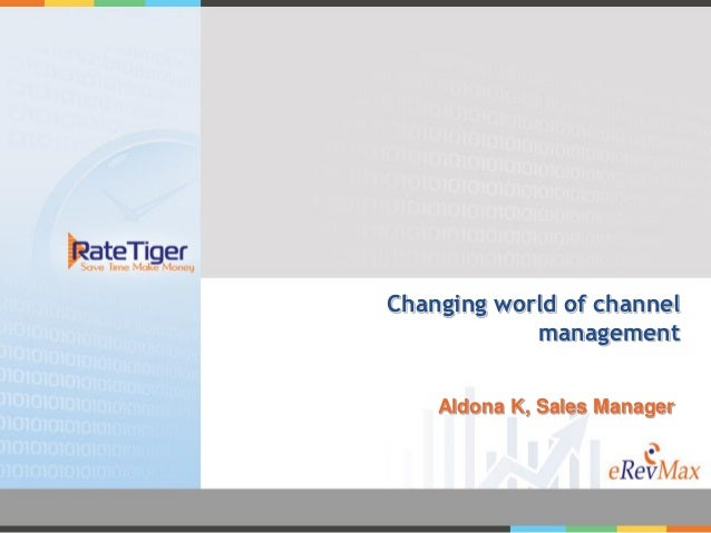 Changing world of channel            management    Aldona K, Sales Manager