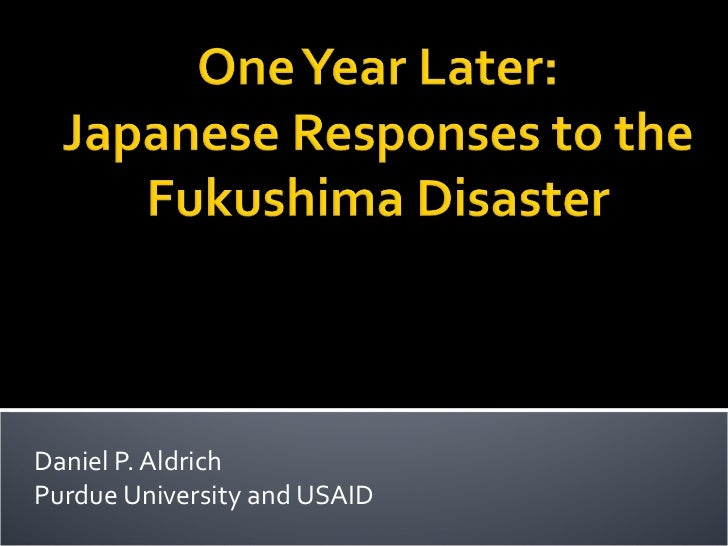 One Year Later: Japanese Responses to the Fukushima Disaster