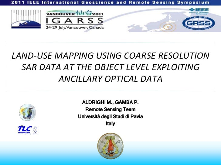LAND-USE MAPPING USING COARSE RESOLUTION SAR DATA AT THE OBJECT LEVEL EXPLOITING ANCILLARY OPTICAL DATA<br />ALDRIGHI M., ...