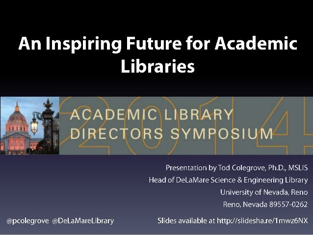 An inspiring future for academic libraries - a presentation at the Academic Library Directors Symposium