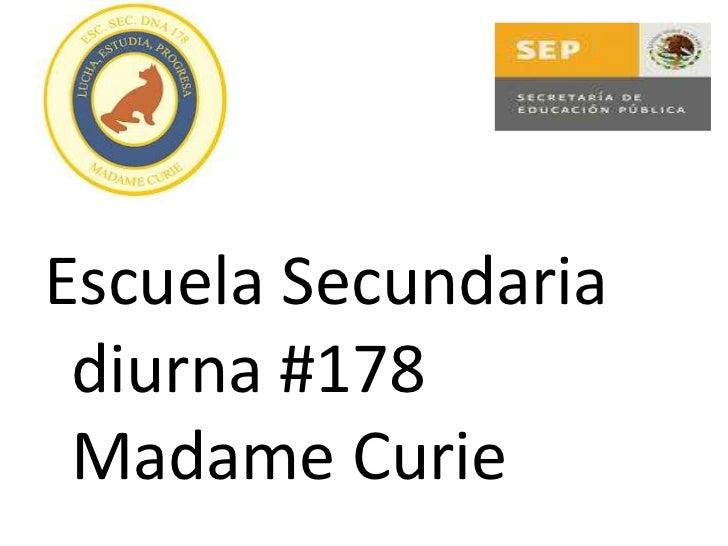 EscueEscuela Secundaria diurna #178 Madame Curie