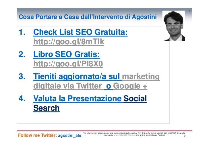 0Cosa Portare a Casa dall'Intervento di Agostini1. Check List SEO Gratuita:                   Gratuita:   http://goo   htt...