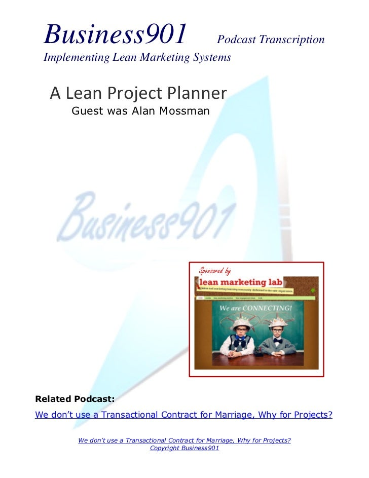 Business901                      Podcast Transcription Implementing Lean Marketing Systems   A Lean Project Planner       ...