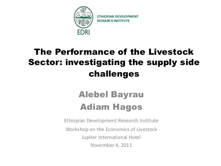 ETHIOPIAN DEVELOPMENT                     RESEARCH INSTITUTE The Performance of the LivestockSector: investigating the sup...