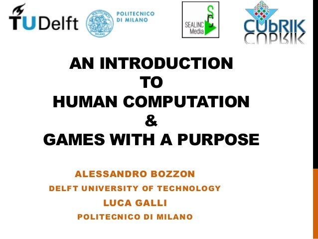 An Introduction to Human Computation and Games With A Purpose - Part I