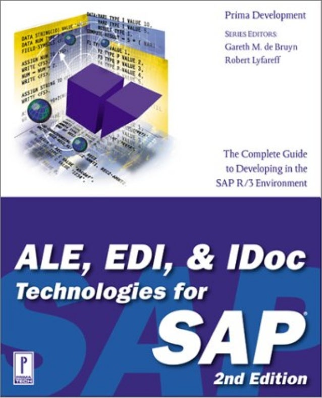 Table of Contents ALE, EDI, & IDoc Technologies for SAP, 2nd Edition ........................................................
