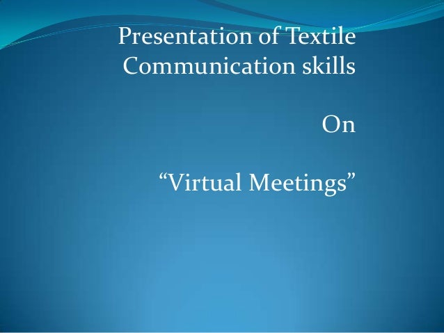 "Presentation of Textile Communication skills On ""Virtual Meetings"""