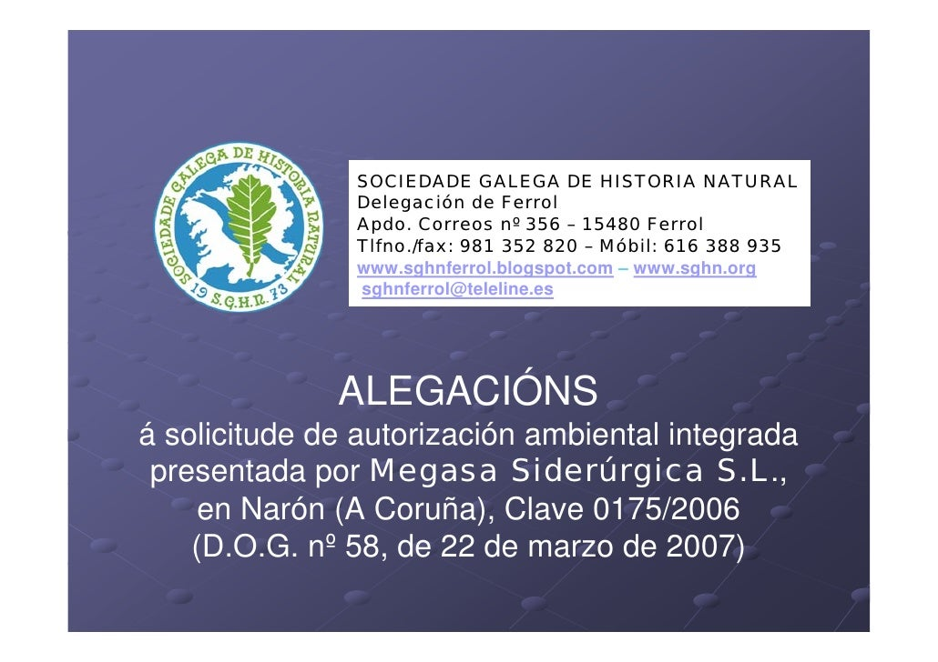 SOCIEDADE GALEGA DE HISTORIA NATURAL                Delegación de Ferrol                Apdo. Correos nº 356 – 15480 Ferro...
