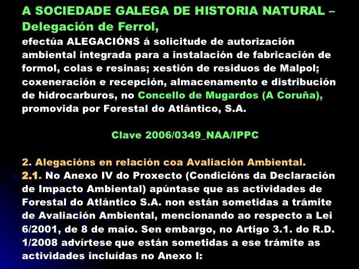 A SOCIEDADE GALEGA DE HISTORIA NATURAL   – Delegación de Ferrol,   efectúa ALEGACIÓNS á solicitude de autorización ambient...
