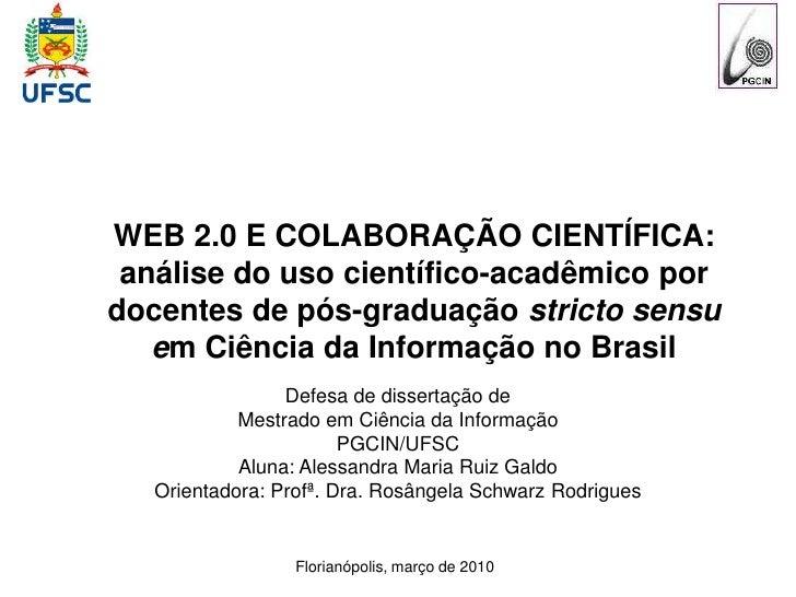 Web 2.0 E COLABORAÇÃO CIENTÍFICA: <br />análise do uso científico-acadêmicopor<br />docentes de pós-graduação strictosensu...