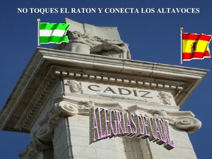 NO TOQUES EL RATON Y CONECTA LOS ALTAVOCES ALEGRIAS DE CADIZ