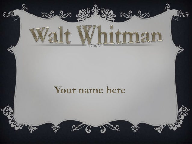 Walter Whitman was born on May 31, 1819, in West Hills, Town of Huntington, Long Island, to parents with interests in Quak...