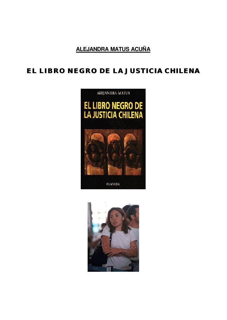 ALEJANDRA MATUS ACUÑA   E L L I B R O N E G R O D E L A JUSTICIA CHILENA