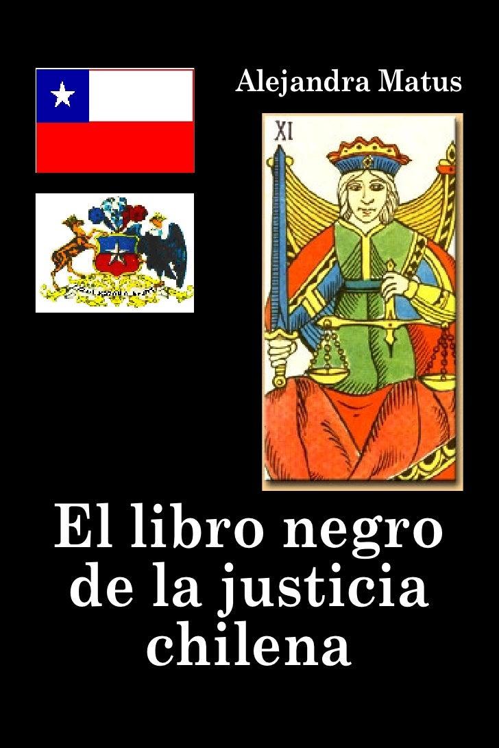 Alejandra Matus   El Libro Negro De La Justicia Chilena