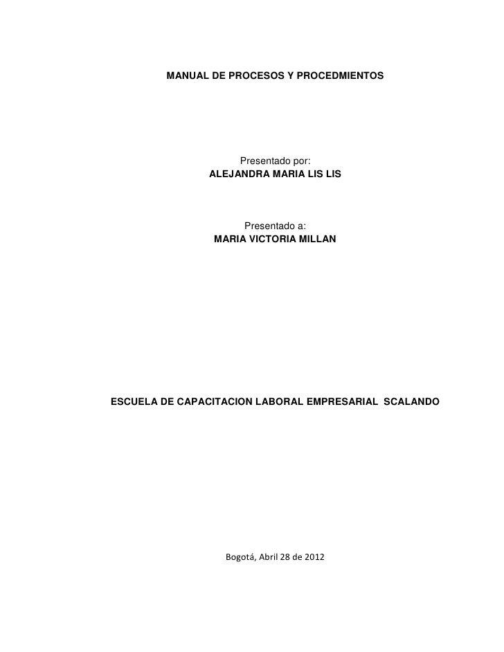 MANUAL DE PROCESOS Y PROCEDMIENTOS                    Presentado por:               ALEJANDRA MARIA LIS LIS               ...