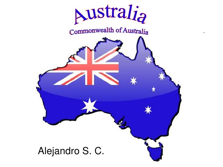 Australia<br />Commonwealth of Australia<br />Alejandro S. C.<br />