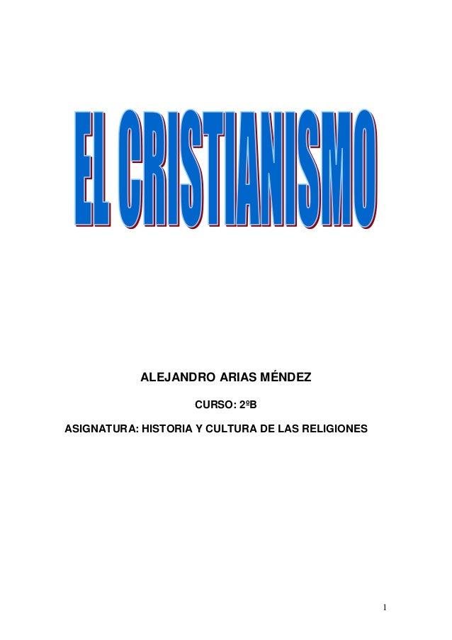 1 ALEJANDRO ARIAS MÉNDEZ CURSO: 2ºB ASIGNATURA: HISTORIA Y CULTURA DE LAS RELIGIONES