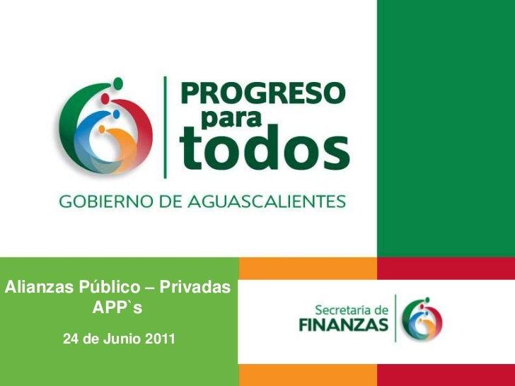 Alianzas Público – PrivadasAPP`s<br />24 de Junio 2011<br />