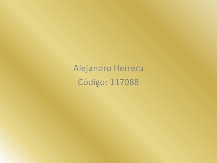 Alejandro Herrera <br />Código: 117088<br />