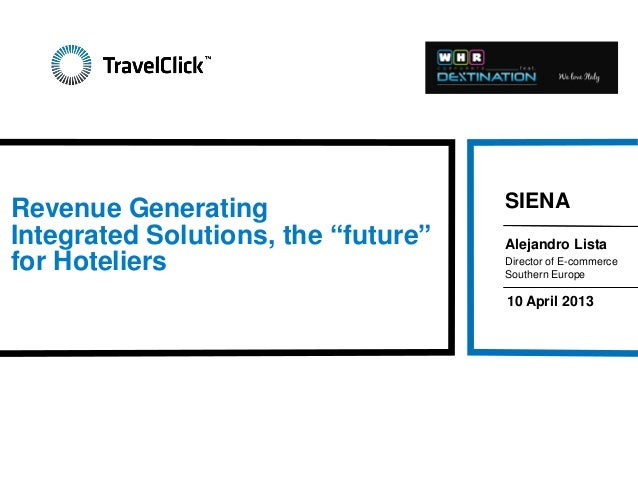 "Revenue Generating                   SIENAIntegrated Solutions, the ""future""   Alejandro Listafor Hoteliers               ..."