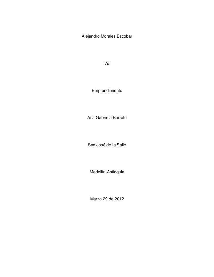 Alejandro Morales Escobar           7c     Emprendimiento  Ana Gabriela Barreto   San José de la Salle   Medellín-Antioqui...