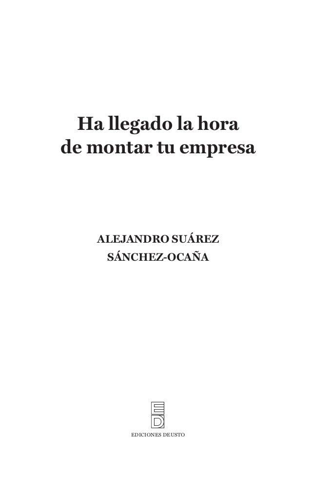 Ha llegado la hora                          de montar tu empresa                                   ALEJANDRO SUÁREZ       ...