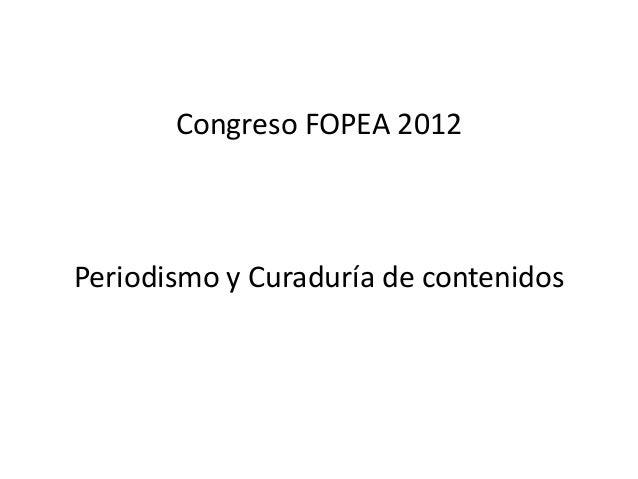 Congreso FOPEA 2012Periodismo y Curaduría de contenidos