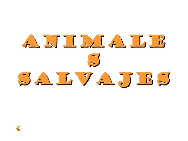 ANIMALE    SSALVAJES
