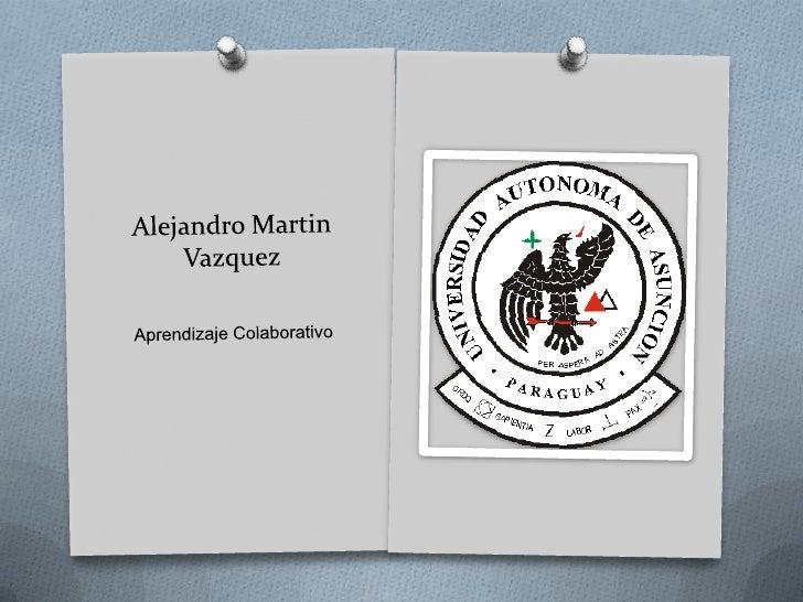 Alejandro vazquez, aprendizaje colaborativo