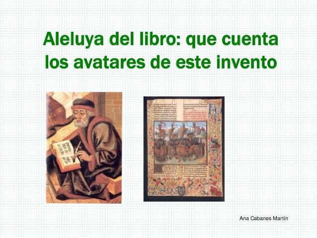 Aleluya del libro: que cuenta los avatares de este invento Ana Cabanes Martín