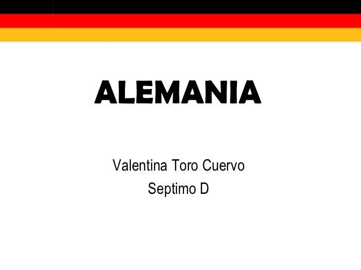 ALEMANIA   Valentina Toro Cuervo  Septimo D