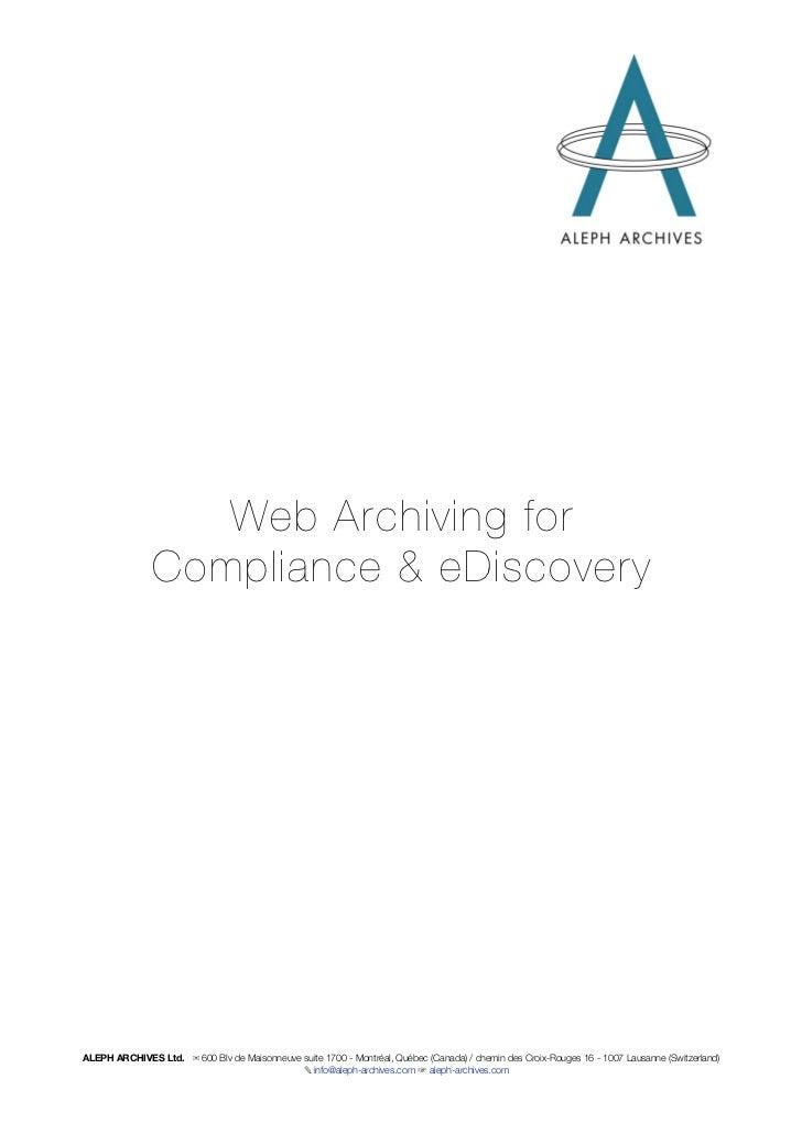 Web Archiving for               Compliance & eDiscoveryALEPH ARCHIVES Ltd. ✉ 600 Blv de Maisonneuve suite 1700 - Montréal,...