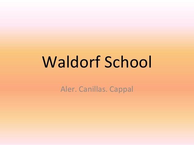 Waldorf School Aler. Canillas. Cappal