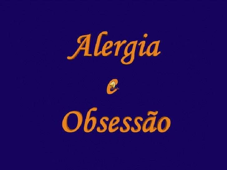 Alergia e Obsessão