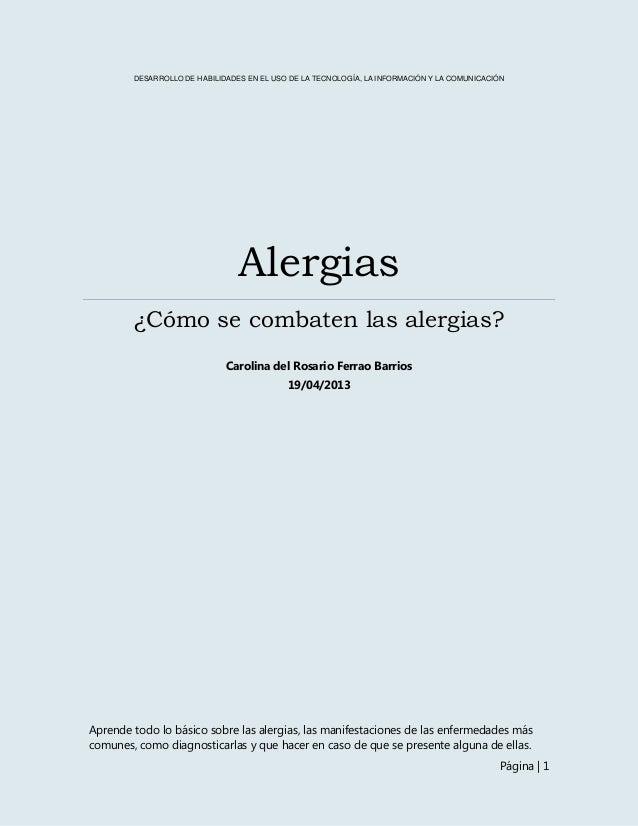Página | 1DESARROLLO DE HABILIDADES EN EL USO DE LA TECNOLOGÍA, LA INFORMACIÓN Y LA COMUNICACIÓNAlergias¿Cómo se combaten ...