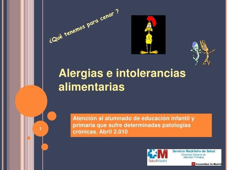 Alergias e intolerancias     alimentarias        Atención al alumnado de educación infantil y       primaria que sufre det...