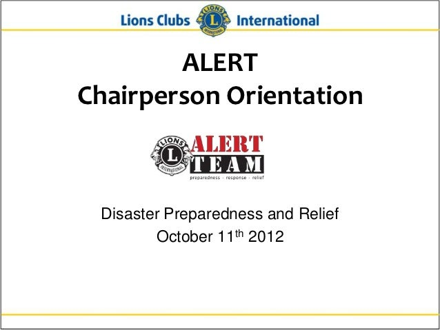 ALERTChairperson Orientation Disaster Preparedness and Relief        October 11th 2012