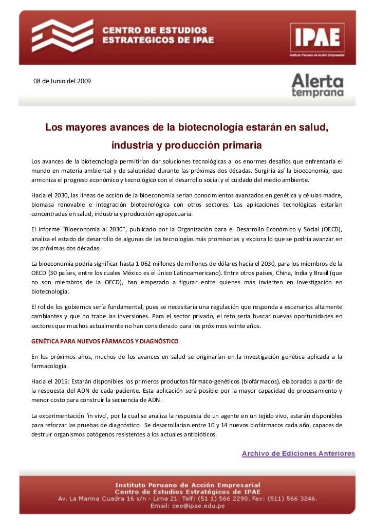08 de Junio del 2009     Los mayores avances de la biotecnología estarán en salud,                              industria ...