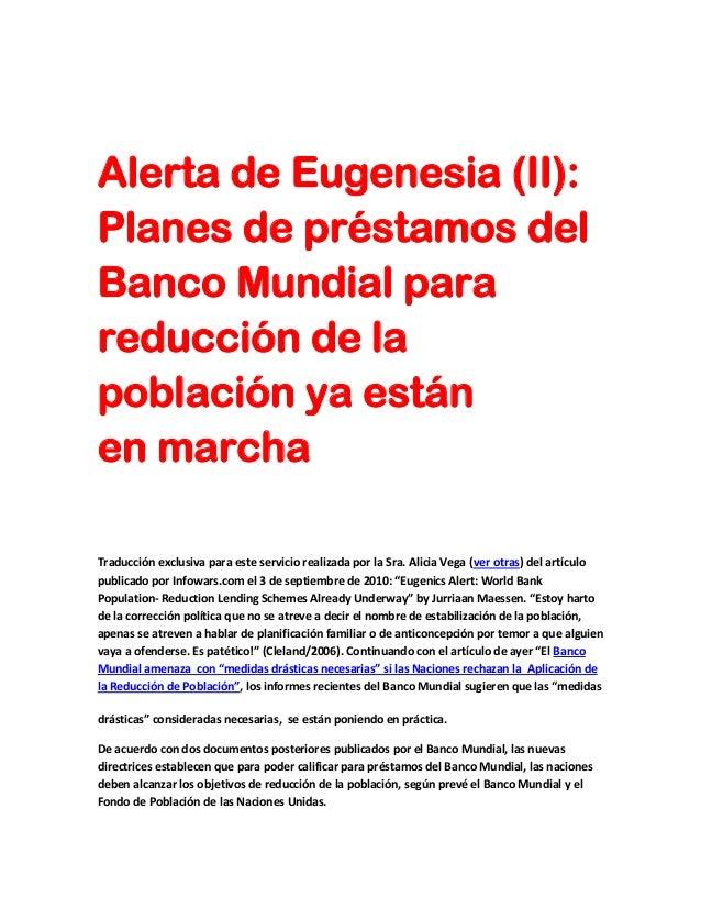 Alerta de Eugenesia (II):Planes de préstamos delBanco Mundial parareducción de lapoblación ya estánen marchaTraducción exc...