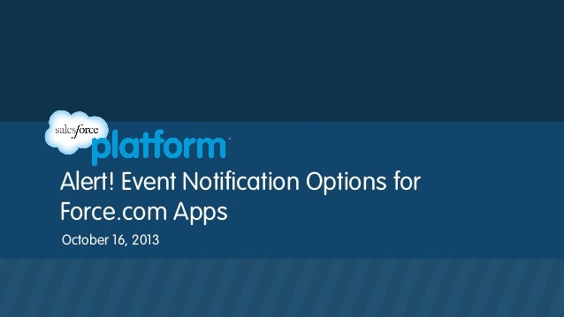 Alert! Event Notification Options for Force.com Apps Webinar