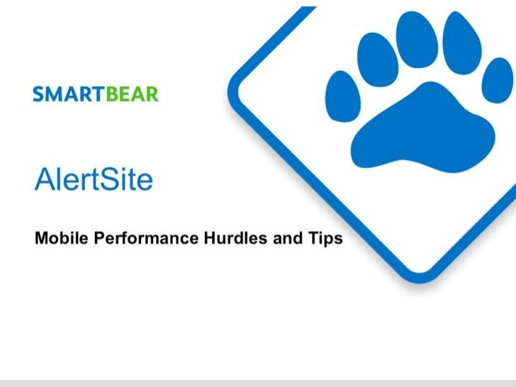Mobile Performance Hurdles and TipsMobile Performance Hurdles and Tips