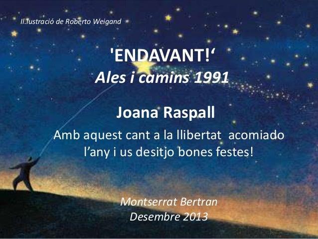 Il.lustració de Roberto Weigand  'ENDAVANT!' Ales i camins 1991 Joana Raspall Amb aquest cant a la llibertat acomiado l'an...